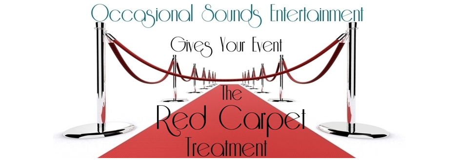 Occasional Sounds Entertainment Provides Red Carpet Treatment